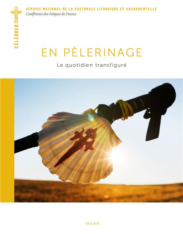 EN PELERINAGE  -  LE QUOTIDIEN TRANSFIGURE