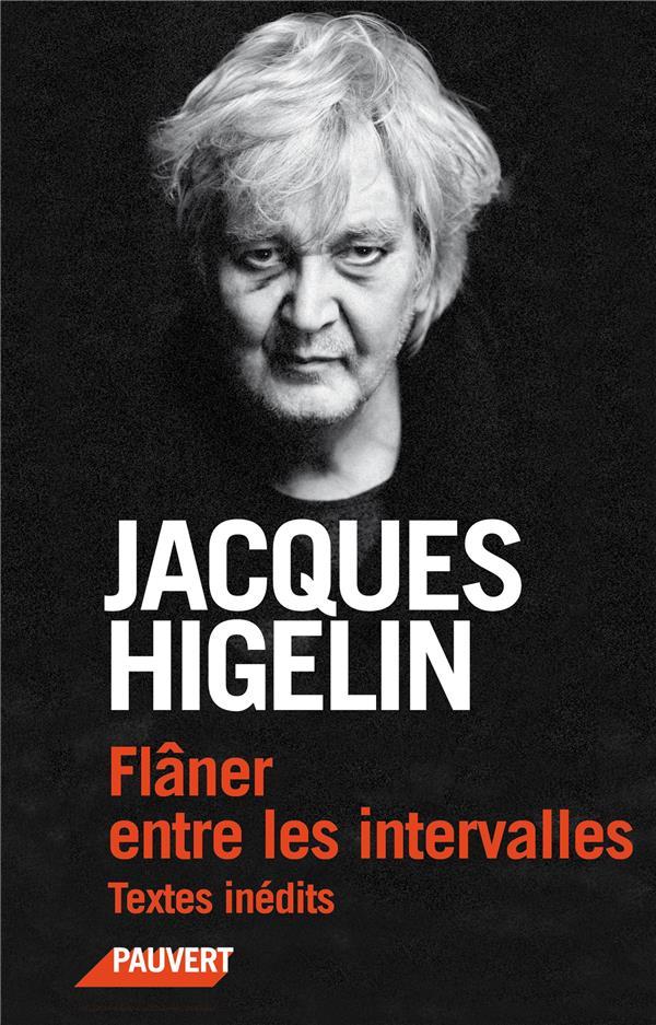 FLANER ENTRE LES INTERVALLES HIGELIN JACQUES PAUVERT