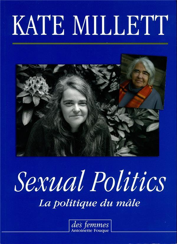 SEXUAL POLITICS - LA POLITIQUE DU MALE