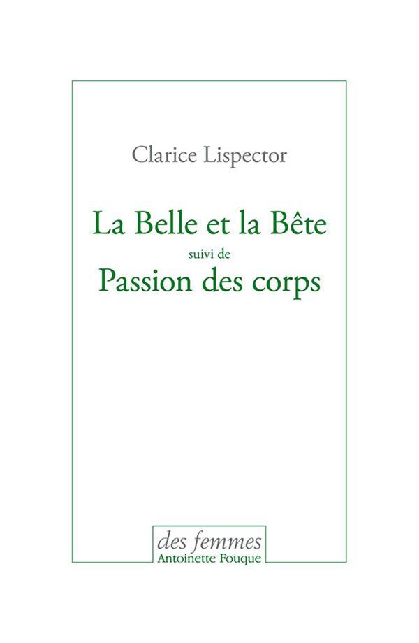 LA BELLE ET LA BETE - SUIVI DE PASSION DES CORPS
