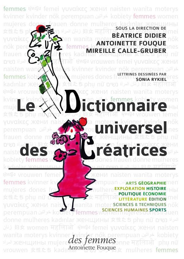 LE DICTIONNAIRE UNIVERSEL DES CREATRICES  COLLECTIF Des femmes-Antoinette Fouque