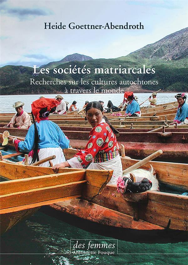 LES SOCIETES MATRIARCALES  -  RECHERCHES SUR LES CULTURES AUTOCHTONES A TRAVERS LE MONDE