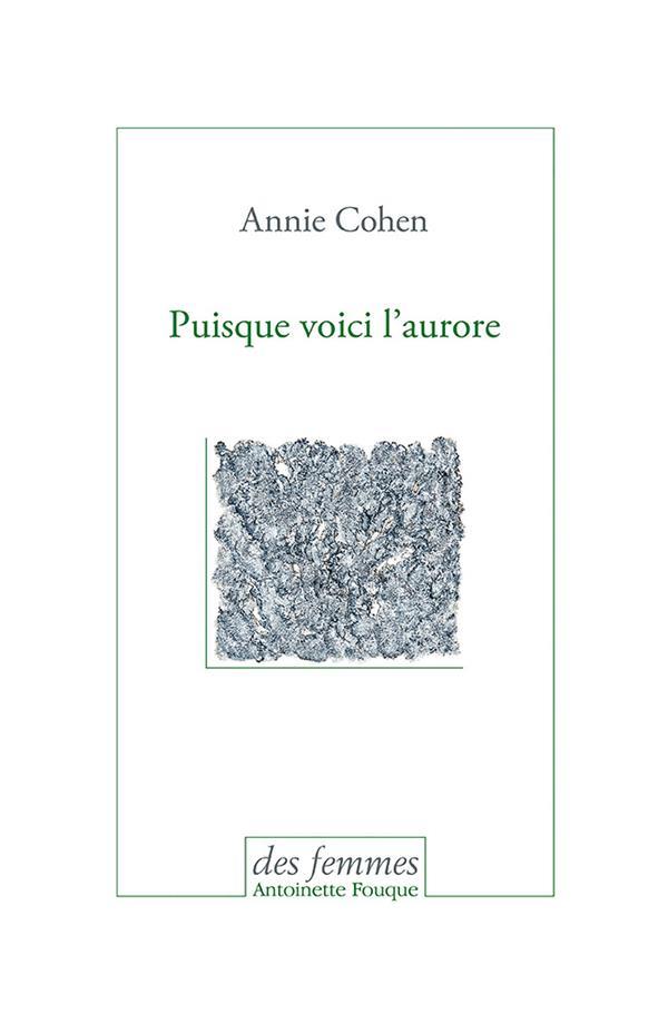 PUISQUE VOICI L'AURORE COHEN ANNIE DES FEMMES