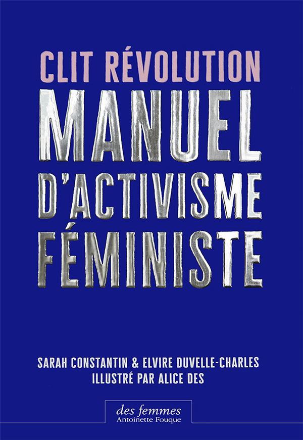 CLIT REVOLUTION  -  MANUEL D'ACTIVISME FEMINISTE