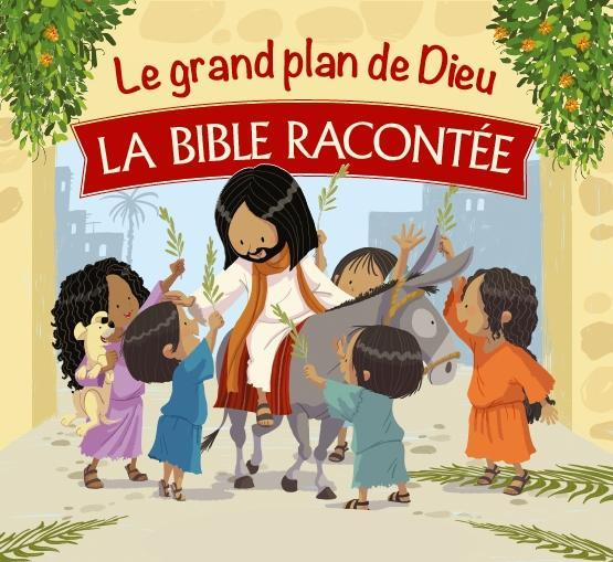 LE GRAND PLAN DE DIEU - LA BIBLE RACONTEE