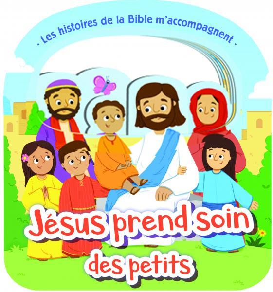 LES HISTOIRES DE LA BIBLE M'ACCOMPAGNENT  -  JESUS PREND SOIN DES PETITS
