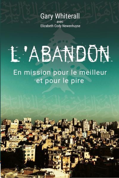 L'ABANDON     EN MISSION POUR LE MEILLEUR ET POUR LE PIRE