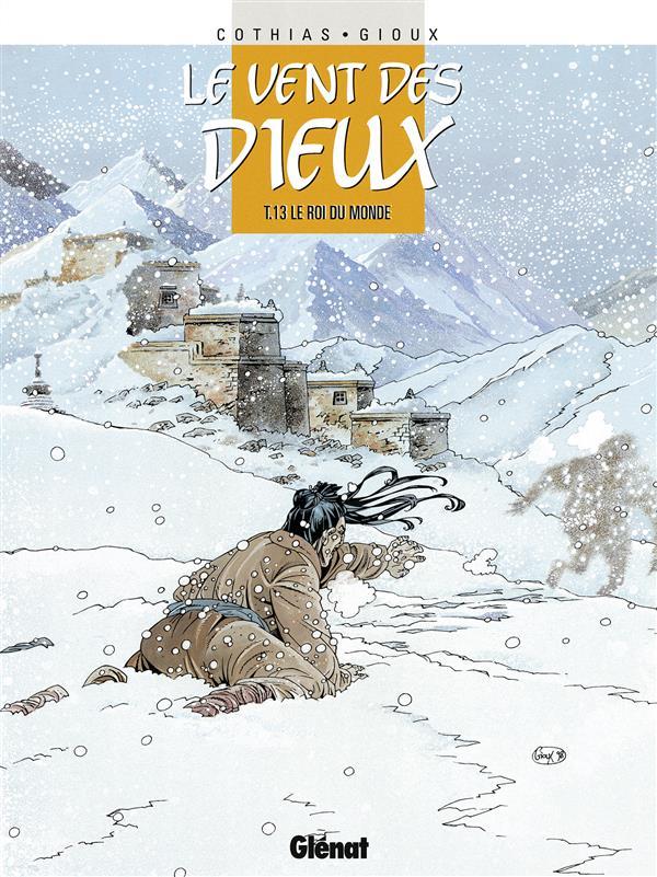 LE VENT DES DIEUX T.13  -  LE ROI DU MONDE COTHIAS/GIOUX Glénat