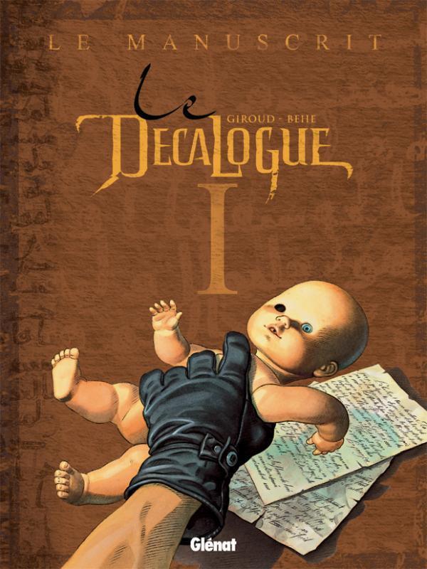 LE DECALOGUE - TOME 01 - LE MANUSCRIT GIROUD/BEHE Glénat