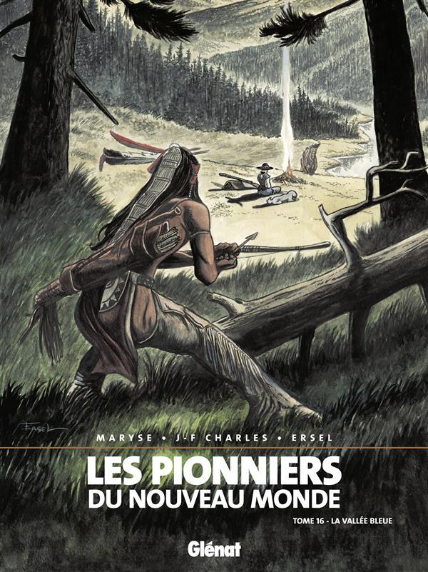LES PIONNIERS DU NOUVEAU MONDE T.16  -  LA VALLEE BLEUE CHARLES/ERSEL Glénat