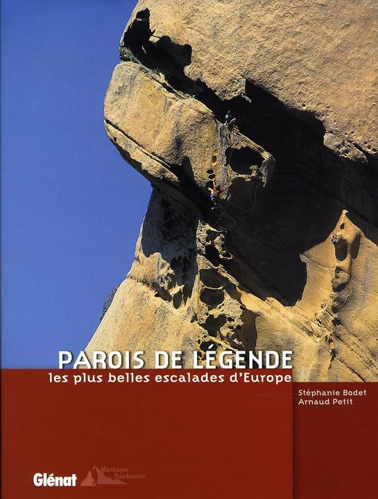 PAROIS DE LEGENDE : LES PLUS BELLES ESCALADES D'EUROPE PETIT-A Glénat