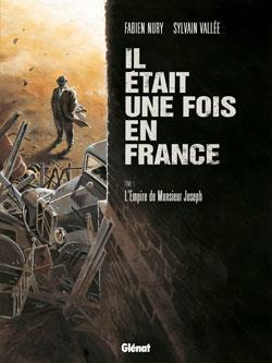 IL ETAIT UNE FOIS EN FRANCE - TOME 01 NURY+VALLEE Glénat