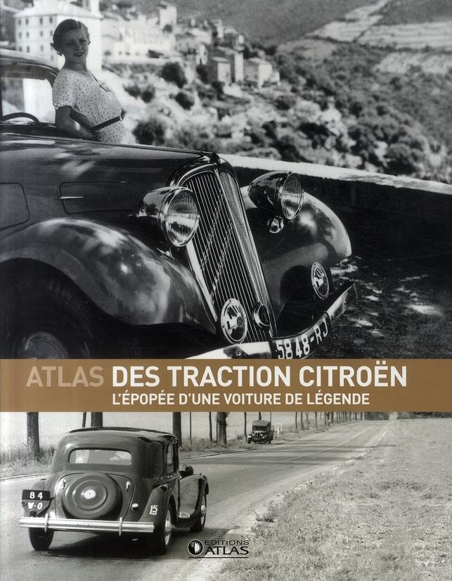 L'ATLAS DES TRACTION CITROEN - L'EPOPEE D'UNE VOITURE DE LEGENDE XXX Glénat