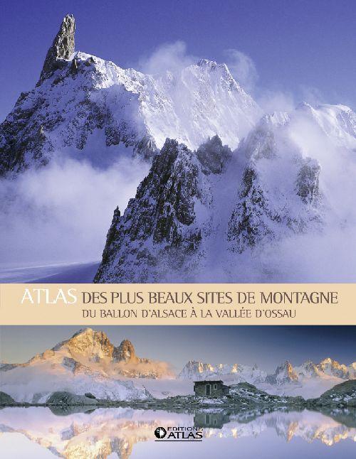 ATLAS DES PLUS BEAUX SITES DE MONTAGNE - DU BALLON D'ALSACE A LA VALLEE D'OSSAU XXX Glénat