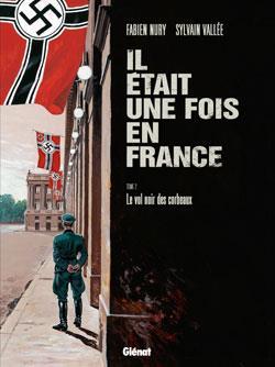 IL ETAIT UNE FOIS EN FRANCE - TOME 02 NURY+VALLEE Glénat
