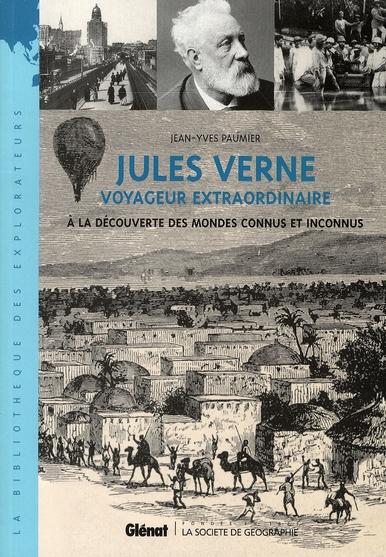 JULES VERNE - VOYAGEUR EXTRAORDINAIRE PAUMIER-J.Y Glénat