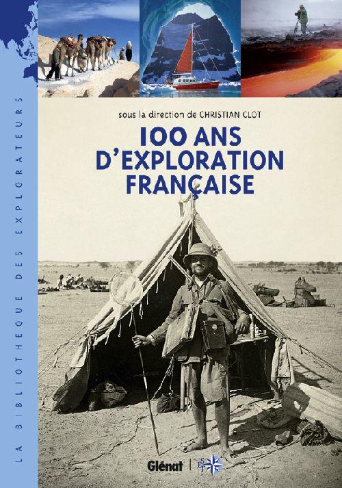 100 ANS D'EXPLORATION FRANCAISE CLOT CHRISTIAN Glénat