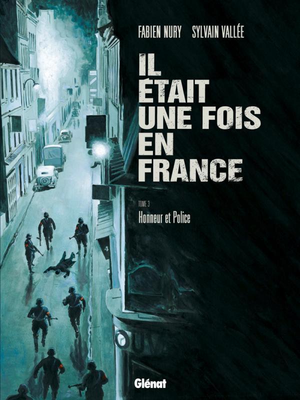 IL ETAIT UNE FOIS EN FRANCE - TOME 03 NURY+VALLEE Glénat
