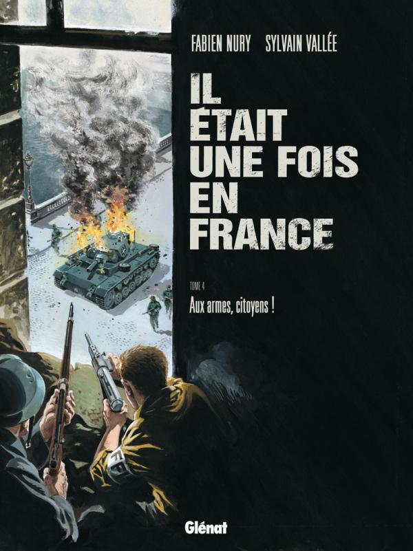 IL ETAIT UNE FOIS EN FRANCE - TOME 04 NURY+VALLEE Glénat