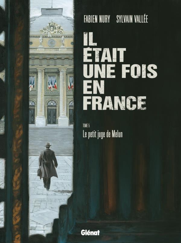 IL ETAIT UNE FOIS EN FRANCE - TOME 05 NURY+VALLEE Glénat