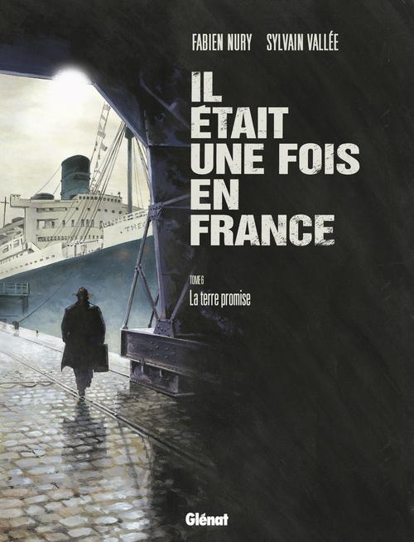 IL ETAIT UNE FOIS EN FRANCE - TOME 06 NURY+VALLEE Glénat