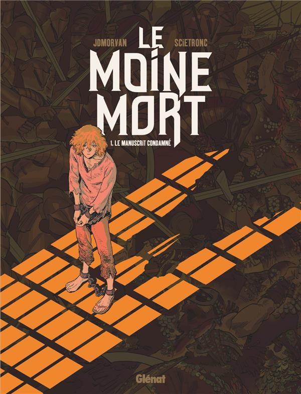LE MOINE MORT T.1  -  LE MANUSCRIT CONDAMNE MORVAN/SCIETRONC Glénat