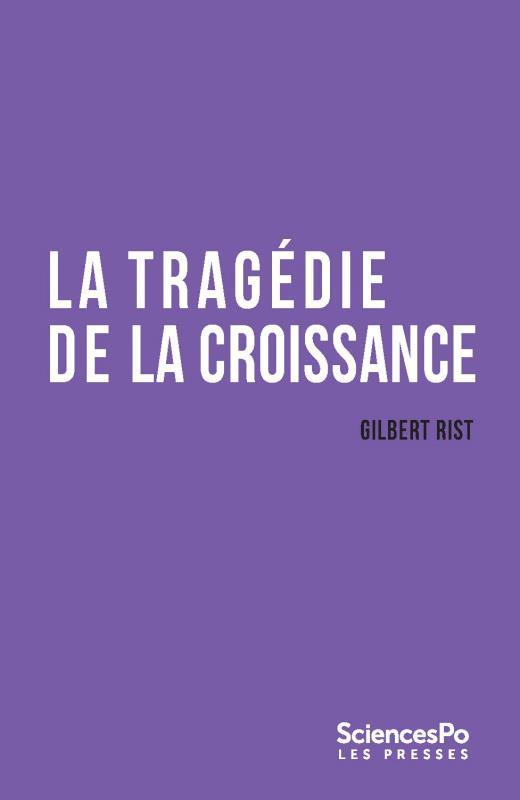 LA TRAGEDIE DE LA CROISSANCE - SORTIR DE L'IMPASSE