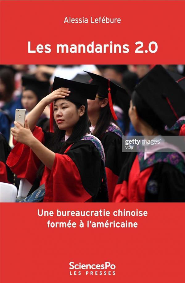 LES MANDARINS 2.0  -  UNE BUREAUCRATIE CHINOISE FORMEE A L'AMERICAINE ?