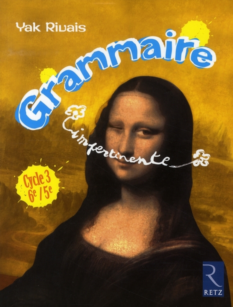 GRAMMAIRE IMPERTINENTE  -  CYCLE 3  -   6EME5EME (EDITION 2008)