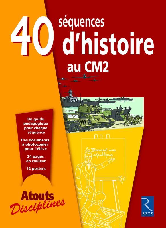 40 SEQUENCES D'HISTOIRE AU CM2