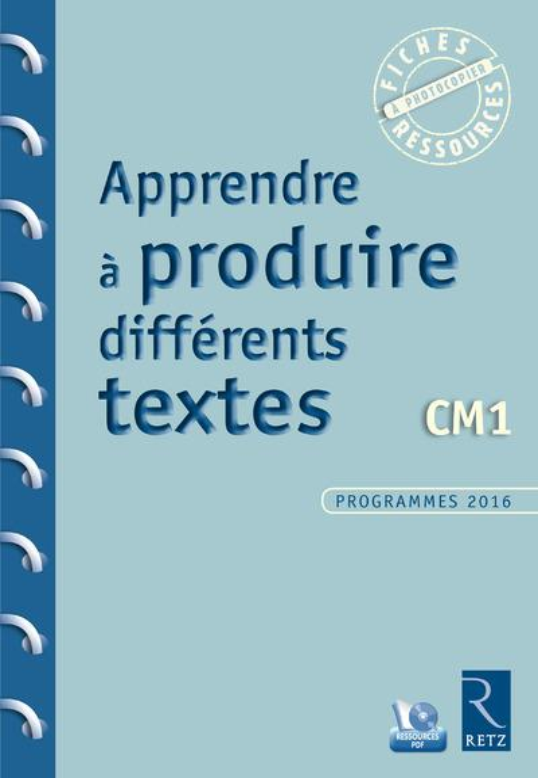 APPRENDRE A PRODUIRE DIFFERENTS TEXTES  -  CM1 CARON/CHAMBON/COLIN Retz