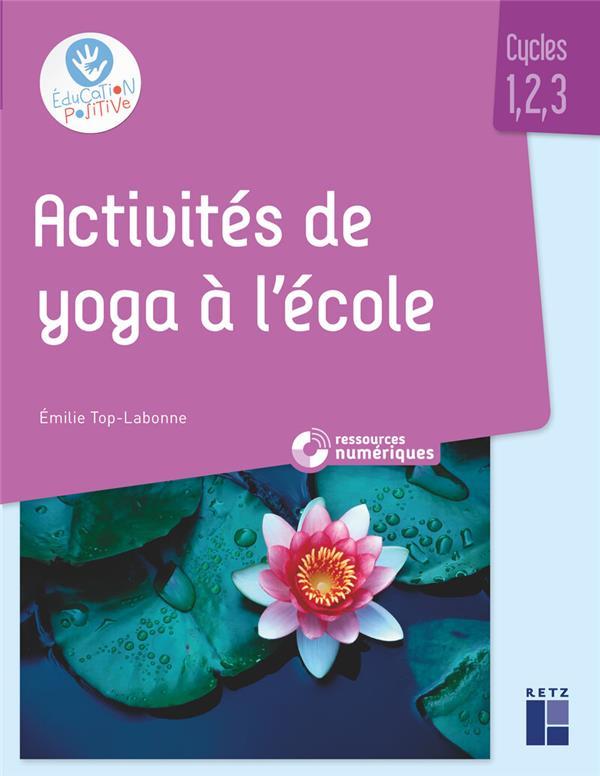 ACTIVITES DE YOGA EN CLASSE MATERNELLE ET ELEMENTAIRE     CYCLE 1, 2, 3