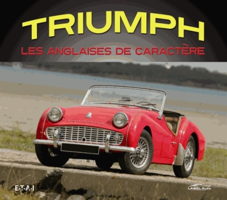 TRIUMPH, LES ANGLAISES DE CARACTERE Wilcox Larry ETAI