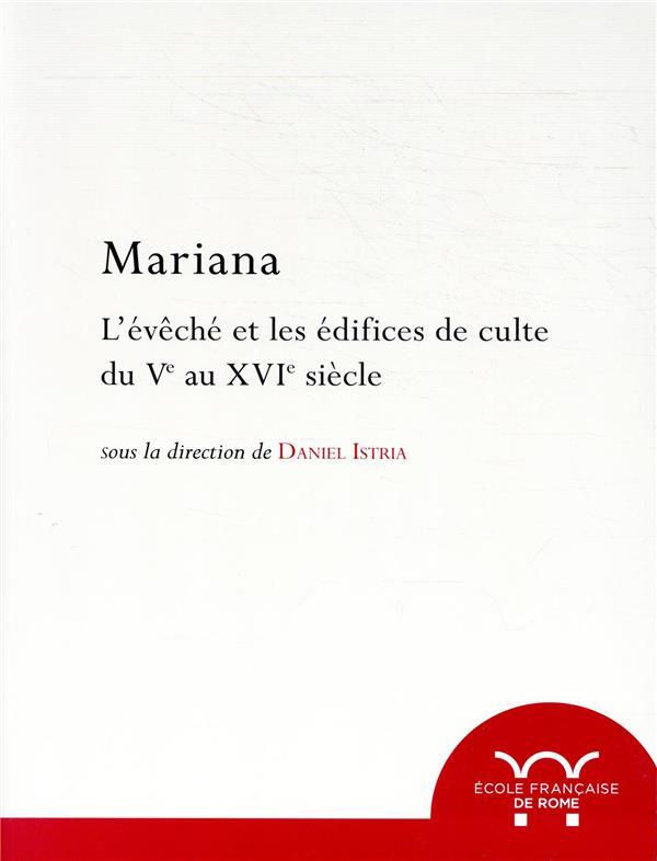 MARIANA  -  L'EVECHE ET LES EDIFICES DE CULTE DU VE-XVIE SIECLE