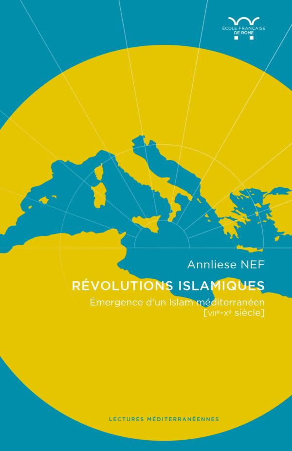 REVOLUTIONS ISLAMIQUES     EMERGENCE D'UN ISLAM MEDITERRANEEN (VIIE XE SIECLE)