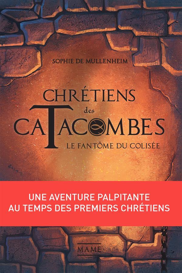 CHRETIENS DES CATACOMBES T.1  -  LE FANTOME DU COLISEE