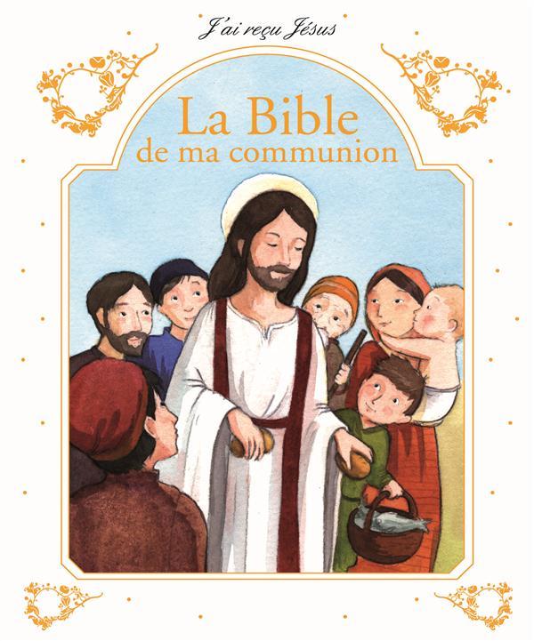 LA BIBLE DE MA COMMUNION COLLECTIF Mame