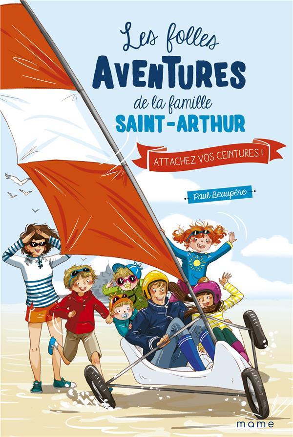 LES FOLLES AVENTURES DE LA FAMILLE SAINT-ARTHUR T.8  -  ATTACHEZ VOS CEINTURES !