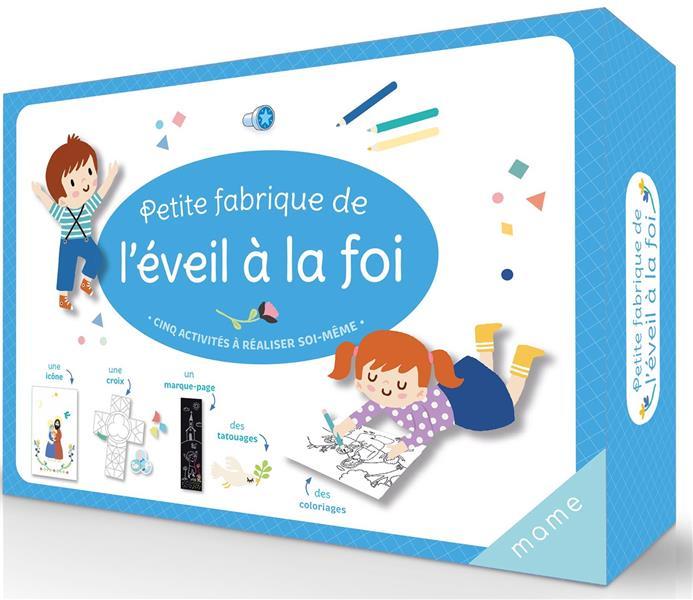 PETITE FABRIQUE DE L'EVEIL A LA FOI  -  CINQ ACTIVITES A REALISER SOI-MEME