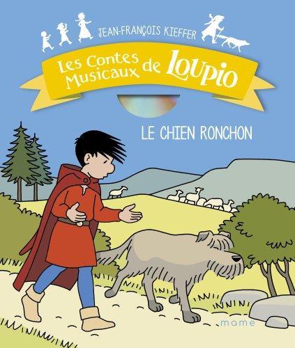 LES AVENTURES DE LOUPIO  -  LES CONTES MUSICAUX DE LOUPIO  -  LE CHIEN RONCHON