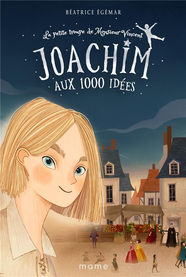 LA PETITE TROUPE DE MONSIEUR VINCENT  -  JOACHIM AUX 1000 IDEES