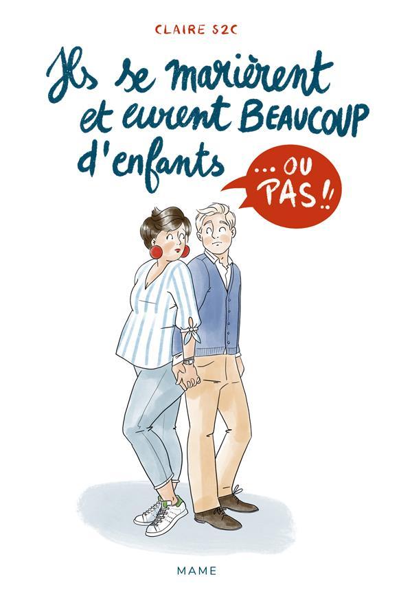 ILS SE MARIERENT ET EURENT BEAUCOUP D'ENFANTS... OU PAS !!