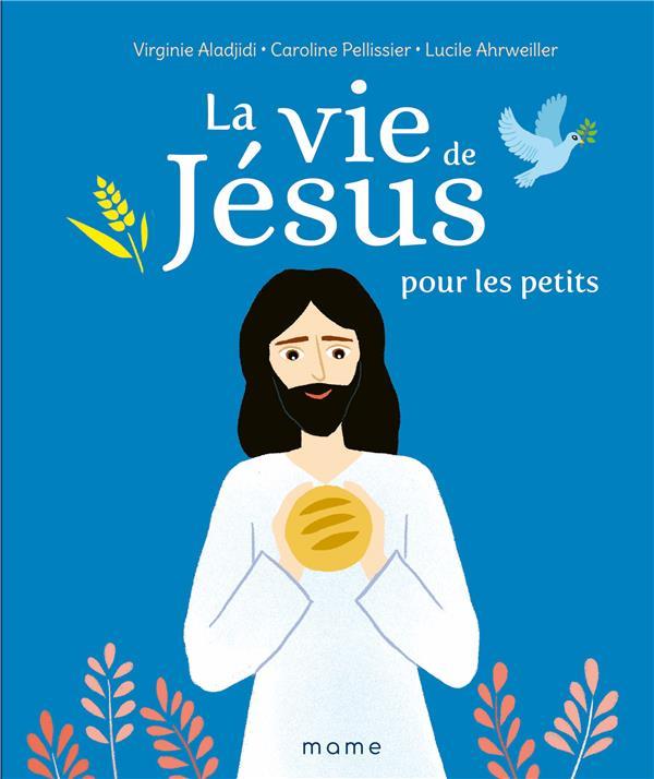 LA VIE DE JESUS POUR LES PETITS