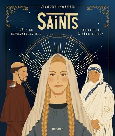 SAINTS  -  15 VIES EXTRAORDINAIRES DE PIERRE A MERE TERESA