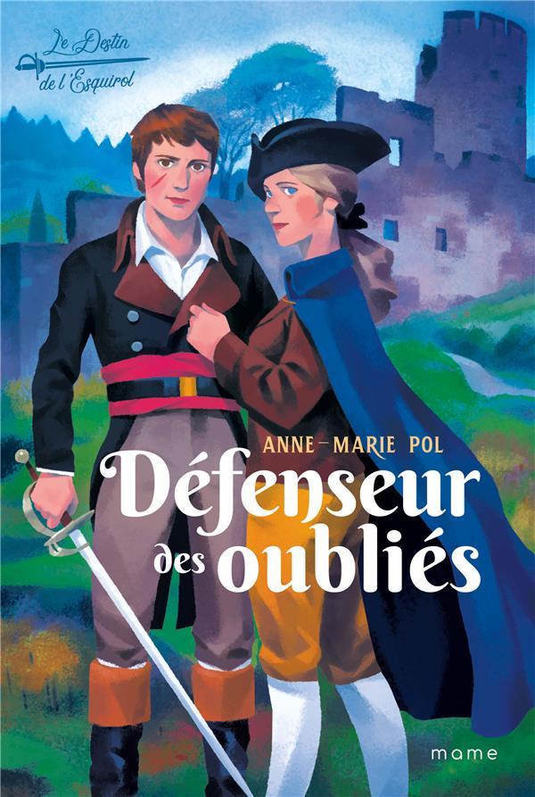 LE DESTIN DE L'ESQUIROL T.3  -  LES DEFENSEURS DES OUBLIES