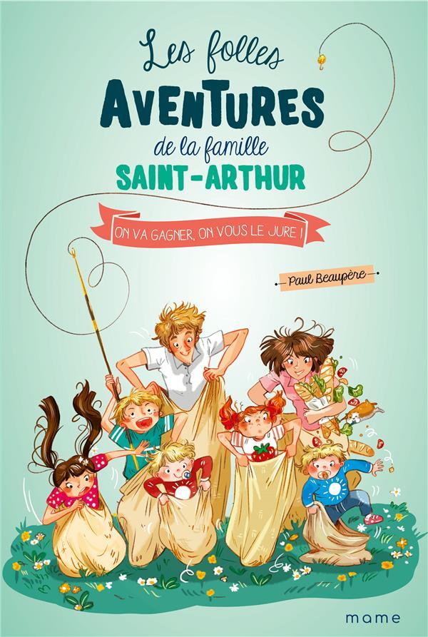 LES FOLLES AVENTURES DE LA FAMILLE SAINT-ARTHUR T.9  -  ON VA GAGNER, ON VOUS LE JURE !