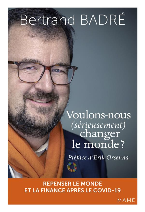 VOULONS NOUS (SERIEUSEMENT) CHANGER LE MONDE ?