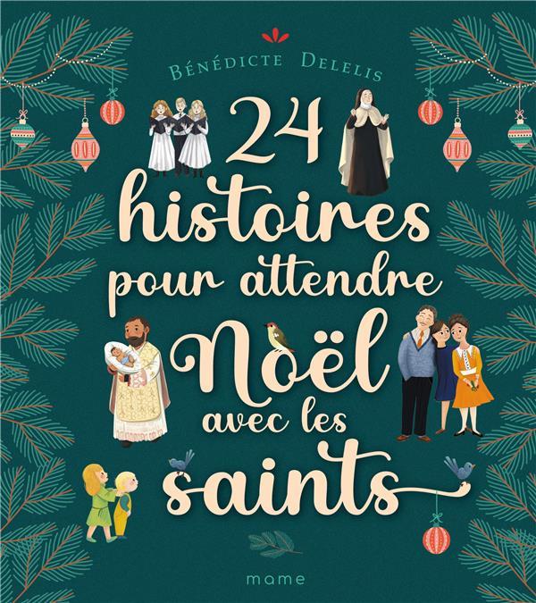 24 HISTOIRES POUR ATTENDRE NOEL AVEC LES SAINTS