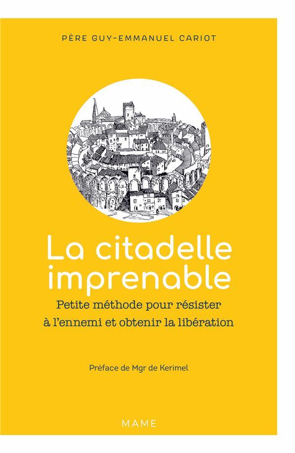 LA CITADELLE IMPRENABLE  -  PETITE METHODE POUR RESISTER A L'ENNEMI ET OBTENIR LA LIBERATION