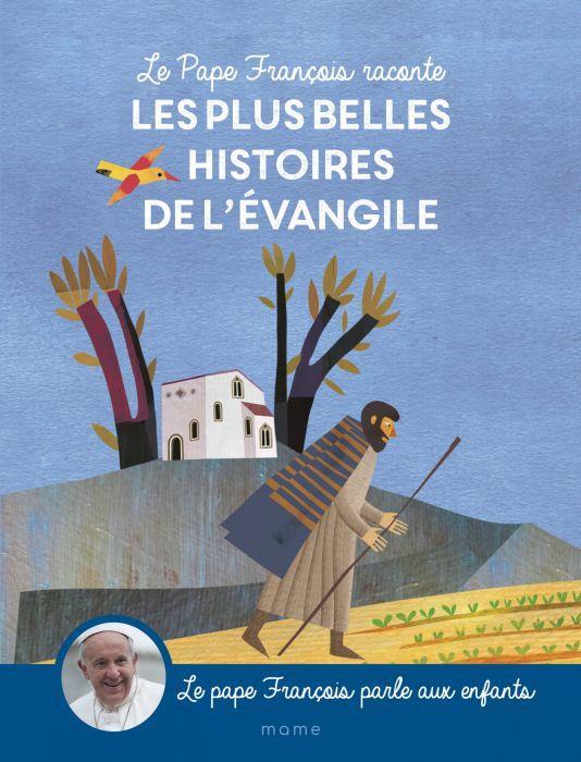LE PAPE FRANCOIS RACONTE LES PLUS BELLES HISTOIRES DE L'EVANGILE